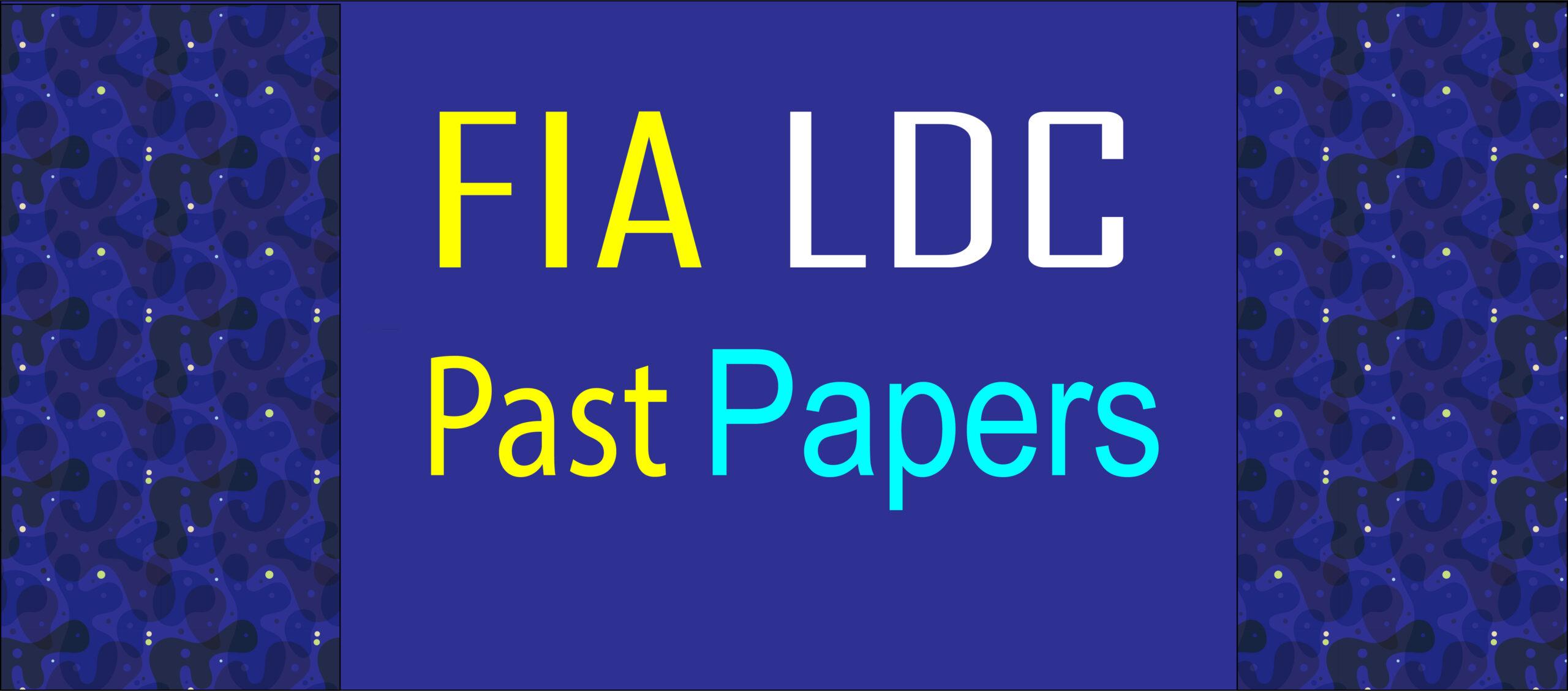 LDC FIA Past papers